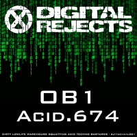 Digital Rejects 001A – OB1 – Acid.674