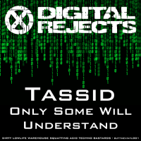 Digital Rejects 001D – Tassid – Only Some Will Understand