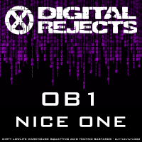 Digital Rejects 002B – OB1 – Nice One