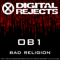 Digital Rejects 003D – OB1 – Bad Religion